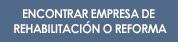 Encontrar empresa Rehabilitación o Reforma